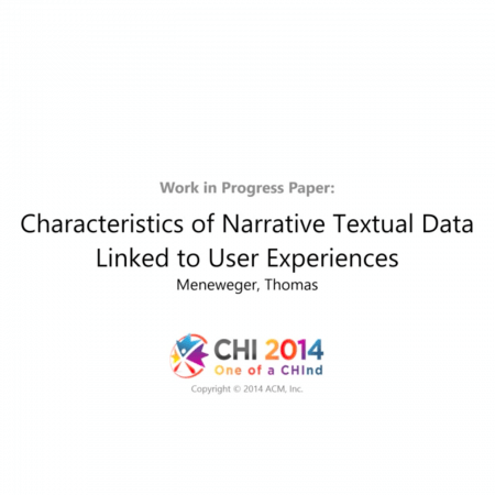 CHI 2014: Characteristics of Narrative Textual Data Linked to User Experiences