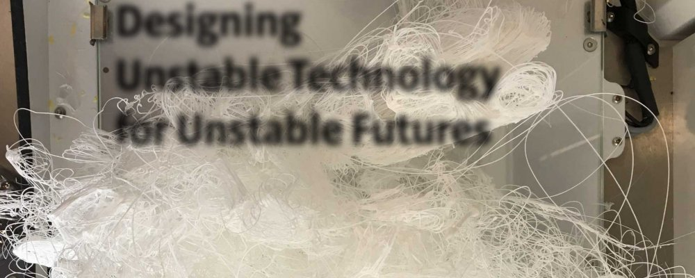 Designing Unstable Technology for Unstable Futures